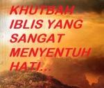KHUTBAH IBLIS YANG SANGAT MENYENTUH HATI…