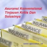 Asuransi Konvensional Tinjauan Kritis Dan Solusinya