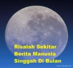 Risalah Sekitar Berita Manusia Singgah Di Bulan