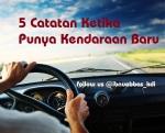 5 Catatan Ketika Punya Kendaraan Baru