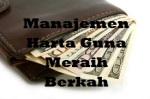 Manajemen Harta Guna Meraih Berkah