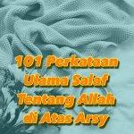 101 PERKATAAN ULAMA SALAF TENTANG ALLAH DI ATAS ARSY