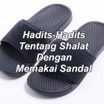 Hadits-Hadits Tentang Shalat Dengan Memakai Sandal
