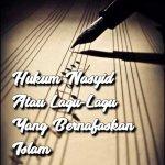 Hukum Nasyid Atau Lagu-Lagu Yang Bernafaskan Islam