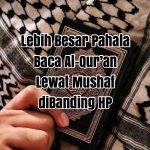Lebih Besar Pahala Baca Al Quran Lewat Mushaf Dibanding Handphone