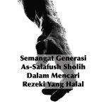 Semangat Generasi As-Salafush Sholih Dalam Mencari Rezeki Yang Halal